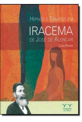 Hipnos e Tanatos Em Iracema de José de Alencar - Pontes,Cleto   Hoshan.org