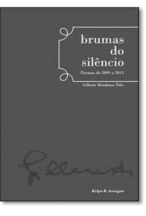Brumas do Silencio - Teles,Gilberto Mendonça | Nisrs.org