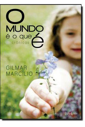 O Mundo É o que É - Marcilio,Gilmar pdf epub