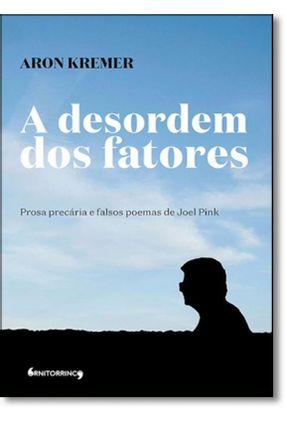 A Desordem Dos Fatores - Kremer,Aron | Hoshan.org