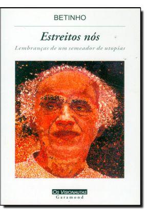Estreitos Nós - Lembranças de Um Semeador de Utopias - Souza,Herbert Jose de pdf epub