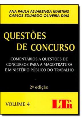 Questões de Concurso - Vol. 4 - 2ª Ed. 2013 - Martins,Ana Paula Alvarenga Dias,Carlos Eduardo Oliveira   Hoshan.org