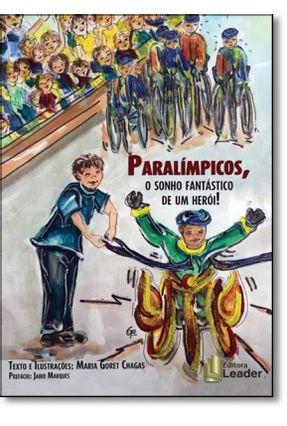 Paralímpicos, o Sonho Fantástico de Um Herói! - Chagas,Maria Goret pdf epub