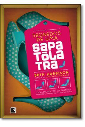 Segredos de uma Sapatólatra - Harbison,Beth pdf epub