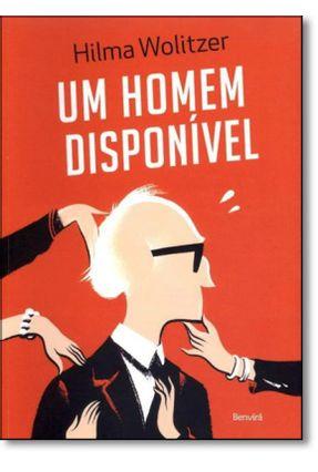 Homem Disponível - Wolitzer,Hilma | Tagrny.org