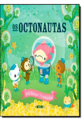 Os Octonautas e o Peixe Tristonho - Meomi | Hoshan.org