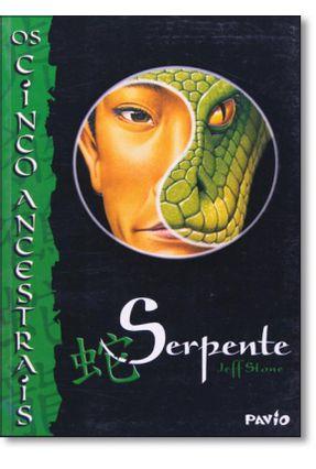 Serpente - Col. Os Cinco Ancestrais - STONE ,JEFF | Tagrny.org