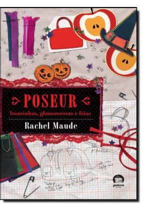 Poseur: Boazinhas,glamourosas e Feia Vol. 2 - Maude,Rachel pdf epub
