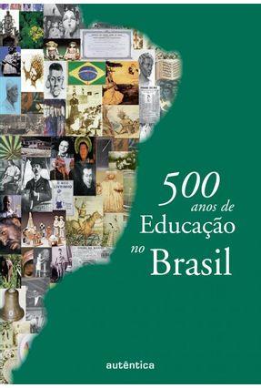 500 Anos de Educação no Brasil - 3ª Ed. 2007 - Lopes,Eliane Marta Teixeira Veiga,Cynthia Greive   Tagrny.org