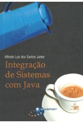 Integração de Sistemas com Java - Santos,Alfredo Luiz dos   Tagrny.org
