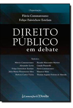 Direito Público Em Debate - Estefam,Felipe Faiwichow Cammarosano,Flávia pdf epub