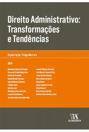 Direito Administrativo - Transformações e Tendências - Col. Obras Coletivas - Marrara,Thiago | Hoshan.org