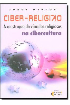 Ciber-religião - a Construção de Vínculos Religiosos na Cibercultura - Miklos,Jorge | Hoshan.org
