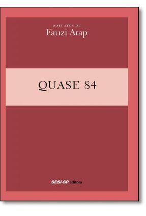 Quase 84 - Arap,Fauzi pdf epub