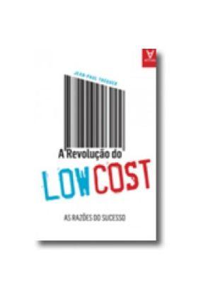A Revolução do Low Cost. As Razões do Sucesso - Jean-Paul Tréguer pdf epub