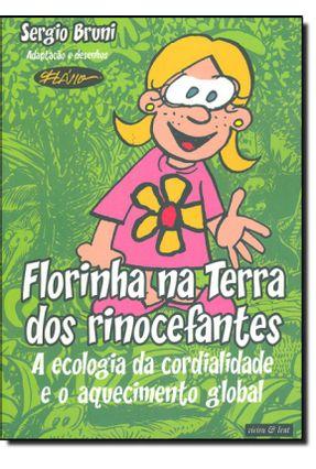 Florinha Na Terra Dos Rinocefontes - a Ecologia da Cordialidade e o Aquecimento Global - Bruni,Sergio pdf epub