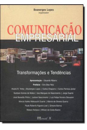 Comunicação Empresarial - Transformações e Tendências - Lopes,Boanerges | Hoshan.org
