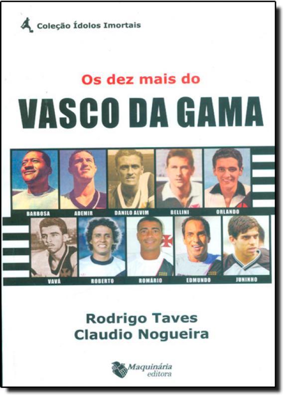 Os Dez Mais Do Vasco Da Gama Saraiva