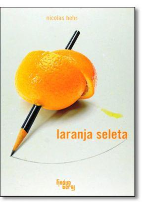 Laranja Seleta - Behr,Nicolas | Tagrny.org