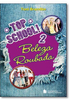 Beleza Roubada - Vol. 2 - Col. Top School! - Brandão, Toni pdf epub