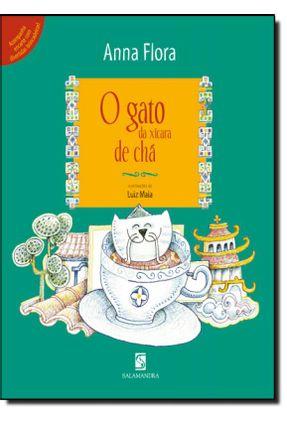 O Gato da Xícara de Chá - 2ª Ed. 2013 - Flora,Anna Flora,Anna | Hoshan.org