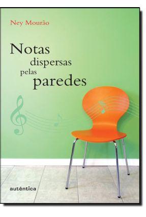 Notas Dispersas Pelas Paredes - Mourão,Ney pdf epub