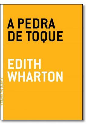 A Pedra de Toque - Col. A Arte da Novela - Warton,Edith   Tagrny.org