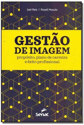 Gestão De Imagem - Propósito, Plano De Carreira e Êxito Profissional