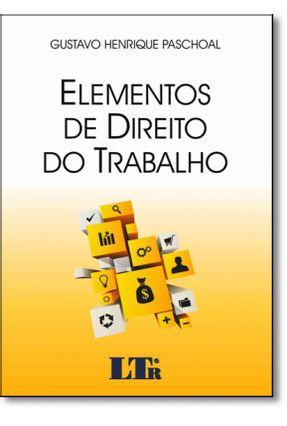 Elementos de Direito do Trabalho - Paschoal,Gustavo Henrique   Hoshan.org