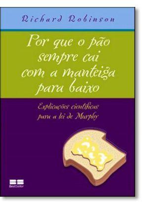 Por que o Pão Sempre Cai com a Manteiga para Baixo - Robinson,Richard pdf epub