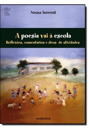 A Poesia Vai À Escola - Reflexões , Comentários e Dicas de Atividades - Sorrenti,Neusa pdf epub