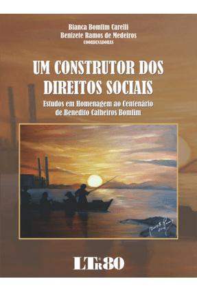 Um Construtor Dos Direitos Sociais - Medeiros,Benizete Ramos de Carelli,Bianca Bomfim | Hoshan.org