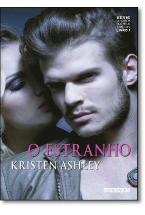 O Estranho - Série o Homem Dos Meus Sonhos - Livro 1 - Ashley,Kristen Ashley,Kristen pdf epub