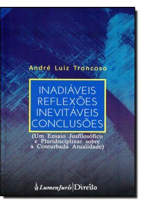 Inadiáveis Reflexões Inevitáveis Conclusões - Troncoso,André Luiz | Hoshan.org