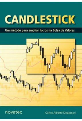 Candlestick - Um Método para Ampliar Lucros na Bolsa de Valores - Debastiani,Carlos Alberto | Hoshan.org