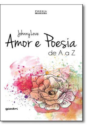 Amor E Poesia De A A Z - Johnny Love pdf epub