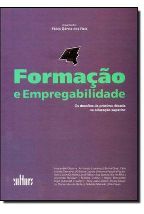 Formação e Empregabilidade - Os Desafios da Próxima Década Na Educação - Reis,Fabio Jose Garcia   Tagrny.org