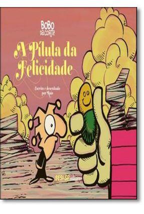 Bobo da Corte - A Pílula da Felicidade - Vargas,Ruis | Tagrny.org