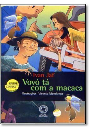 Vovó Tá Com a Macaca - Col. Entre Linhas Cotidiano - Conforme a Nova Ortografia - Jaf,Ivan pdf epub