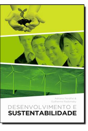 Desenvolvimento E Sustentabilidade - Peñafiel,Adriana Paola Paredes Radomsky,Guilherme Francisco Waterloo | Tagrny.org
