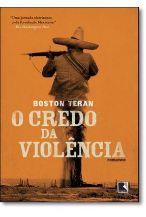 O Credo da Violência - Teran,Boston pdf epub