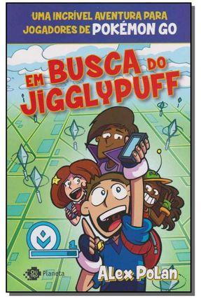 Em Busca de Jigglypuff - Polan,Alex | Hoshan.org