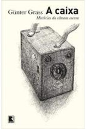 A Caixa - Histórias da Câmara Escura - Grass,Gunter pdf epub