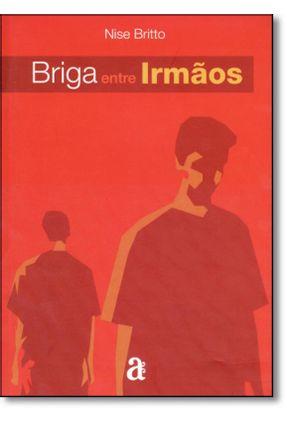 Briga Entre Irmãos - Britto,Nise   Tagrny.org