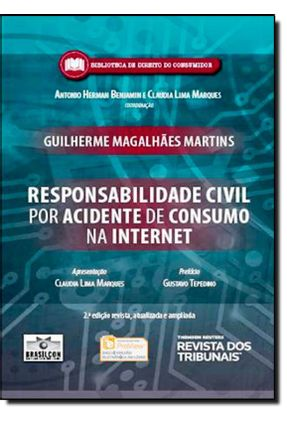 Responsabilidade Civil Por Acidente de Consumo na Internet - 2ª Ed. 2014 - Martins,Guilherme Magalhães   Tagrny.org