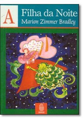A Filha da Noite - Bradley,Marion Zimmer pdf epub