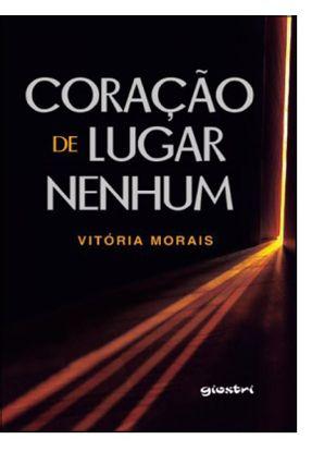 Coração De Lugar Nenhum - Morais,Vitoria | Hoshan.org