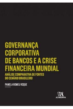 Governança Corporativa De Bancos E A Crise Financeira Mundial - Roque,Pamela Romeu pdf epub