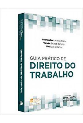 Guia Prático De Direito do Trabalho - Silva,Vander Brusso da Prata,Geancarlos Lacerda Vera Lucia   Tagrny.org