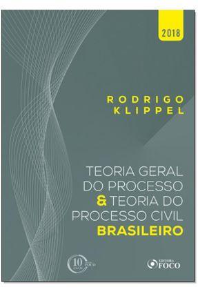 Teoria Geral do Processo e Teoria do Processo Civil Brasileiro - Klippel,Rodrigo Klippel,Rodrigo | Hoshan.org